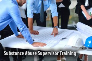 Substance Abuse Supervisor Training